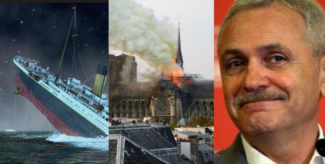 Ziua în care s-a scufundat Titanicul, a ars Notre-Dame și a scăpat Dragnea. Jos 15 aprilie!
