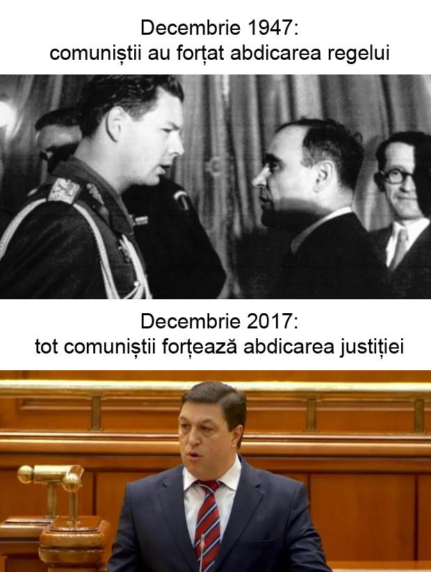 Decembrie 1947: comuniștii au forțat abdicarea regelui. Decembrie 2017: tot comuniștii forțează abdicarea justiției