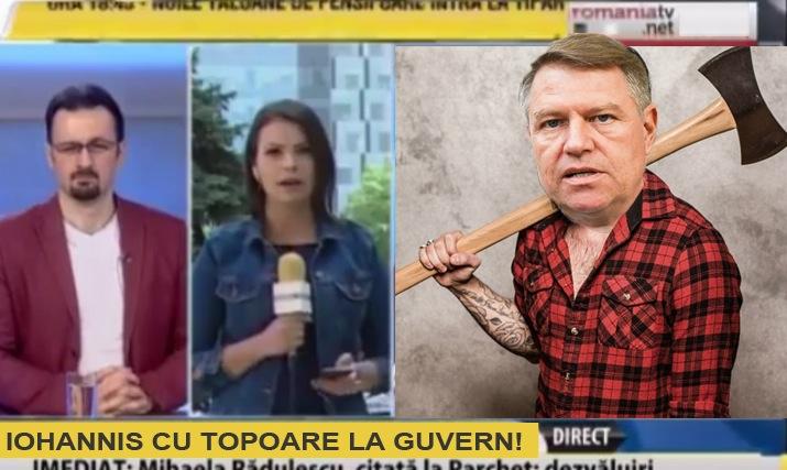 """RomâniaTV: """"Iohannis a atacat guvernul cu topoare!"""""""